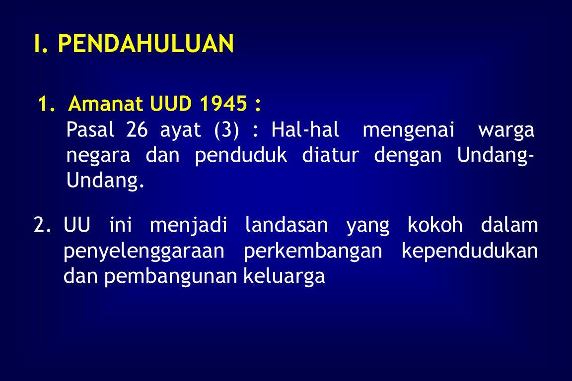 I. PENDAHULUAN 1. Amanat UUD 1945 :