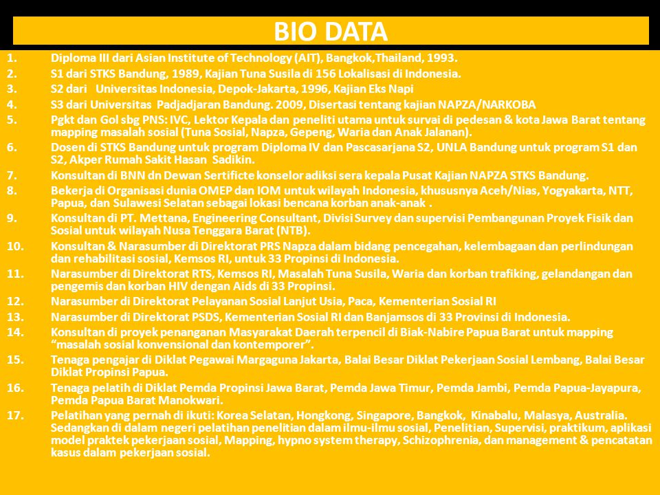 BIO DATA Diploma III dari Asian Institute of Technology (AIT), Bangkok,Thailand, 1993.