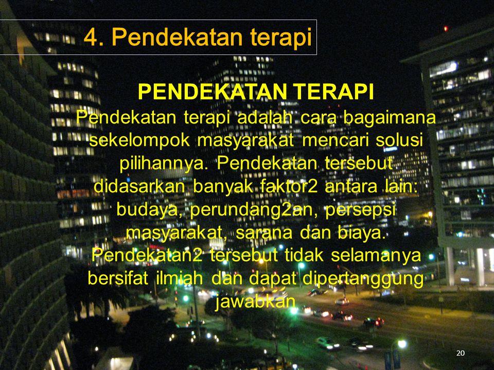 4. Pendekatan terapi PENDEKATAN TERAPI