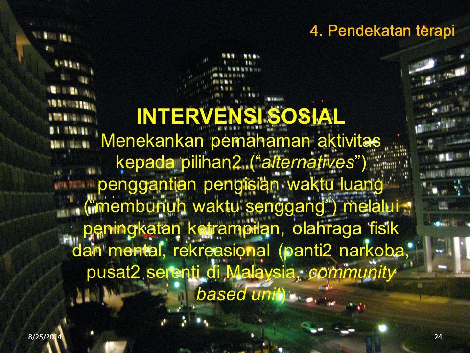 4. Pendekatan terapi INTERVENSI SOSIAL.