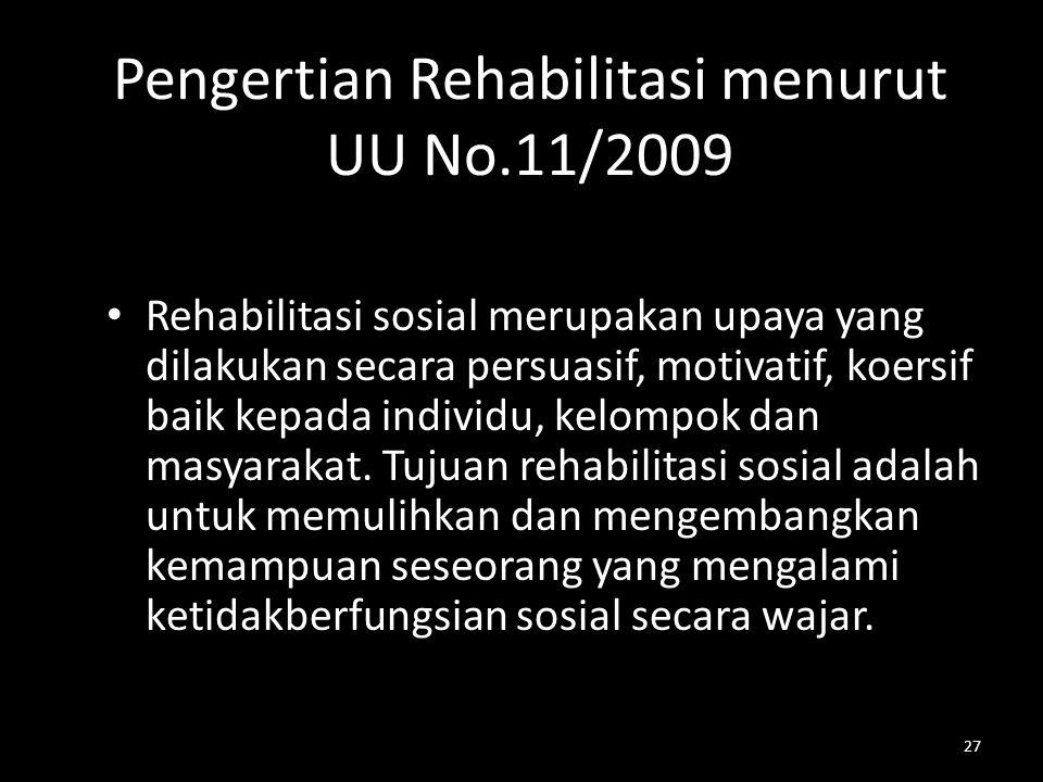 Pengertian Rehabilitasi menurut UU No.11/2009