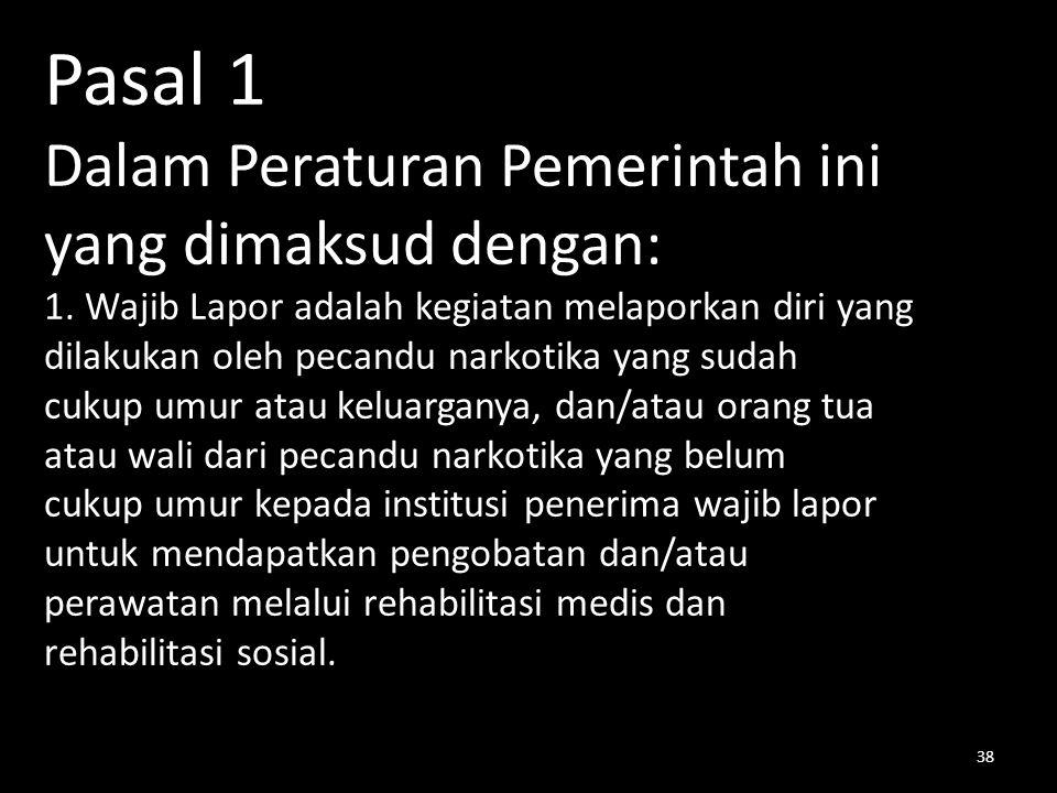 Pasal 1 Dalam Peraturan Pemerintah ini yang dimaksud dengan: 1