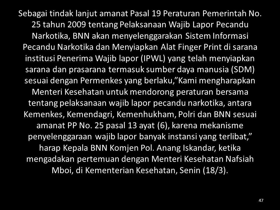 Sebagai tindak lanjut amanat Pasal 19 Peraturan Pemerintah No