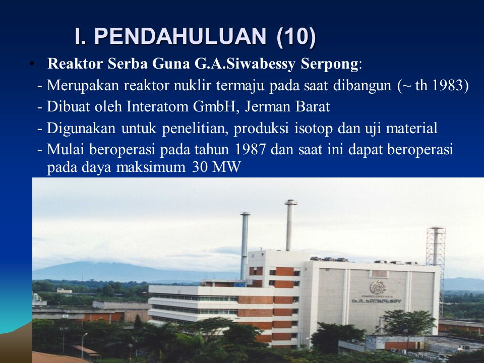 I. PENDAHULUAN (10) Reaktor Serba Guna G.A.Siwabessy Serpong: