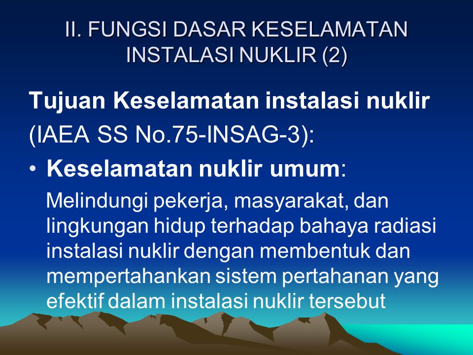 II. FUNGSI DASAR KESELAMATAN INSTALASI NUKLIR (2)