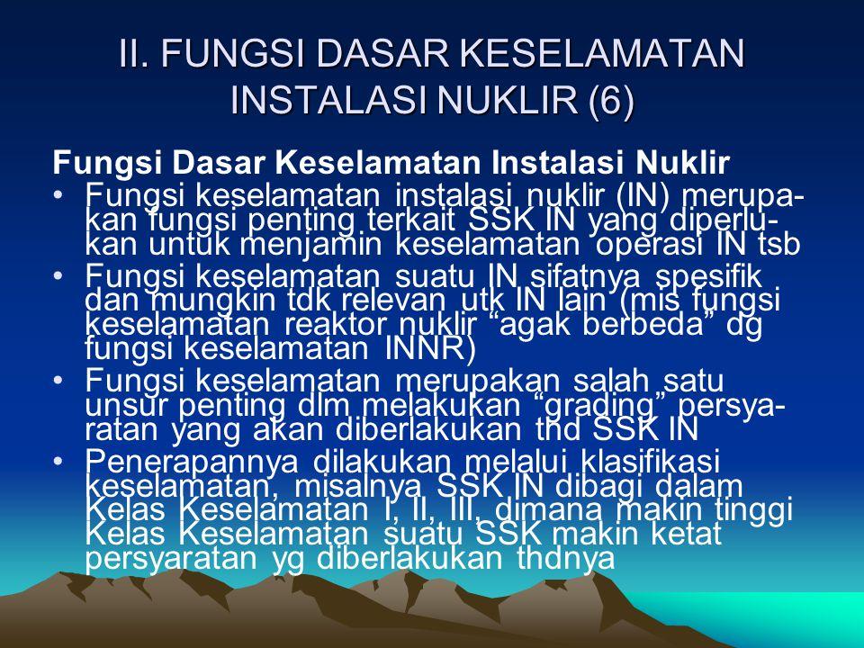 II. FUNGSI DASAR KESELAMATAN INSTALASI NUKLIR (6)