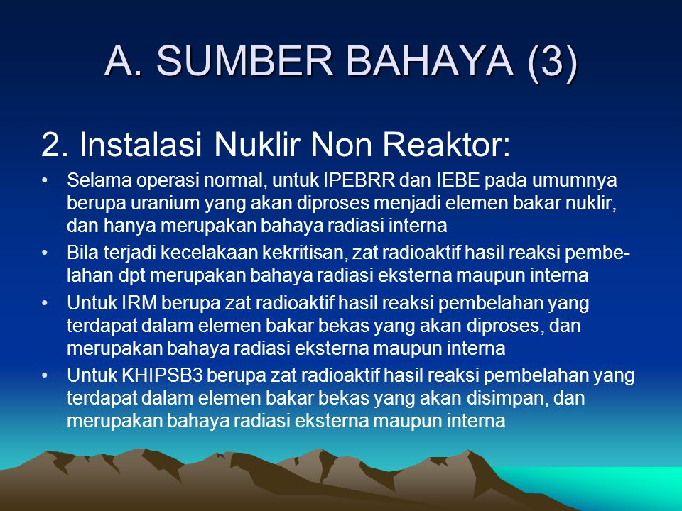 A. SUMBER BAHAYA (3) 2. Instalasi Nuklir Non Reaktor: