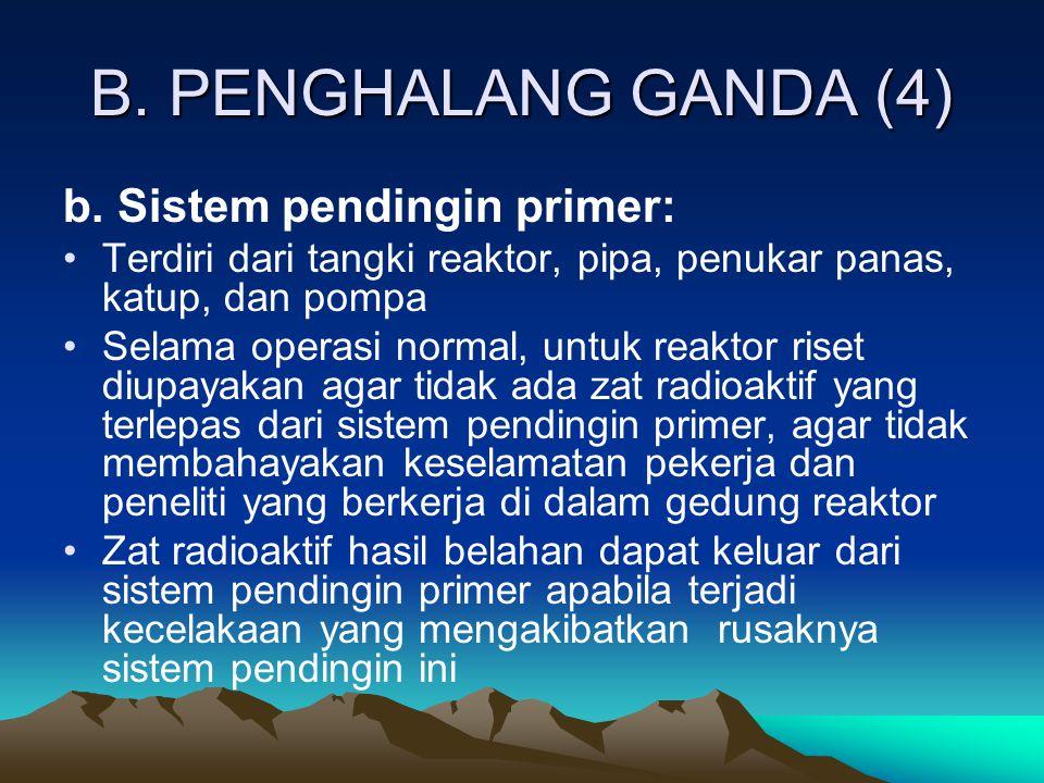 B. PENGHALANG GANDA (4) b. Sistem pendingin primer: