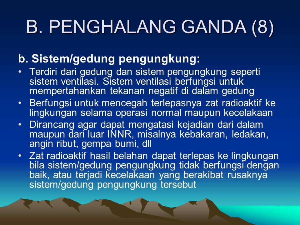 B. PENGHALANG GANDA (8) b. Sistem/gedung pengungkung: