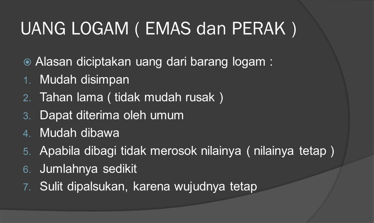 UANG LOGAM ( EMAS dan PERAK )