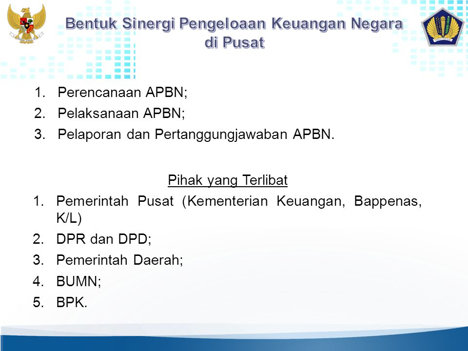 Bentuk Sinergi Pengeloaan Keuangan Negara di Pusat