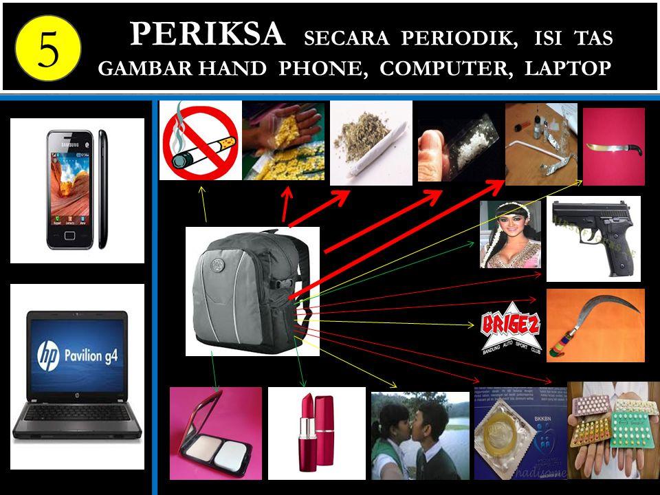 PERIKSA SECARA PERIODIK, ISI TAS Gambar HAND PHONE, COMPUTER, LAPTOP