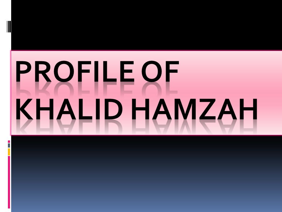 Profile of Khalid Hamzah