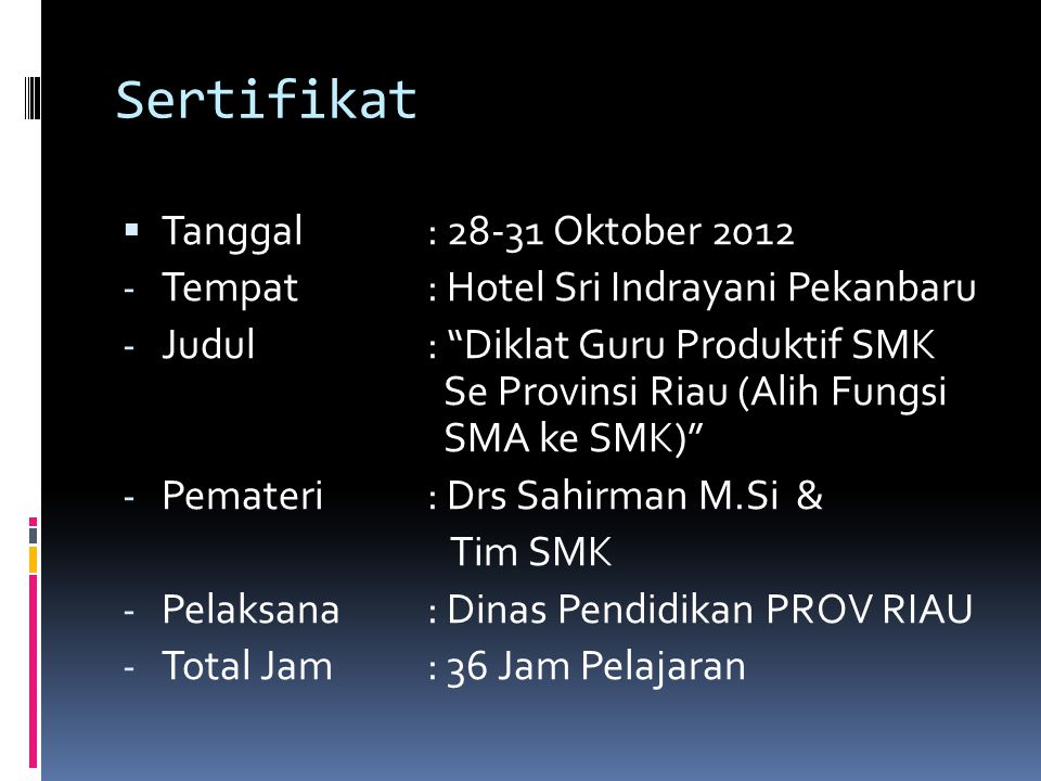 Sertifikat Tanggal : 28-31 Oktober 2012