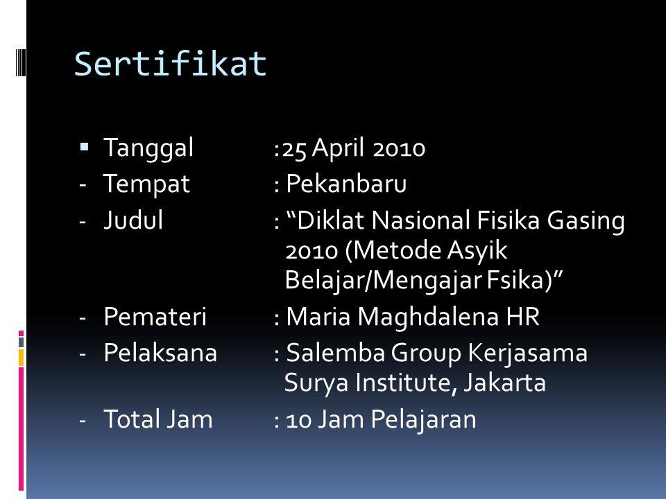 Sertifikat Tanggal :25 April 2010 - Tempat : Pekanbaru