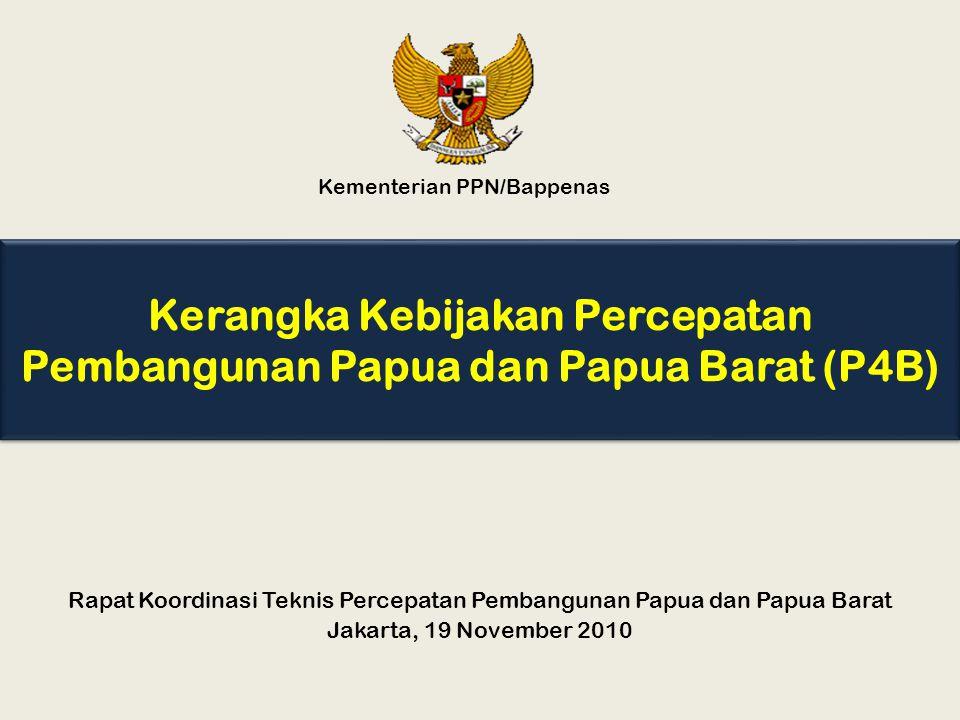Kerangka Kebijakan Percepatan Pembangunan Papua dan Papua Barat (P4B)