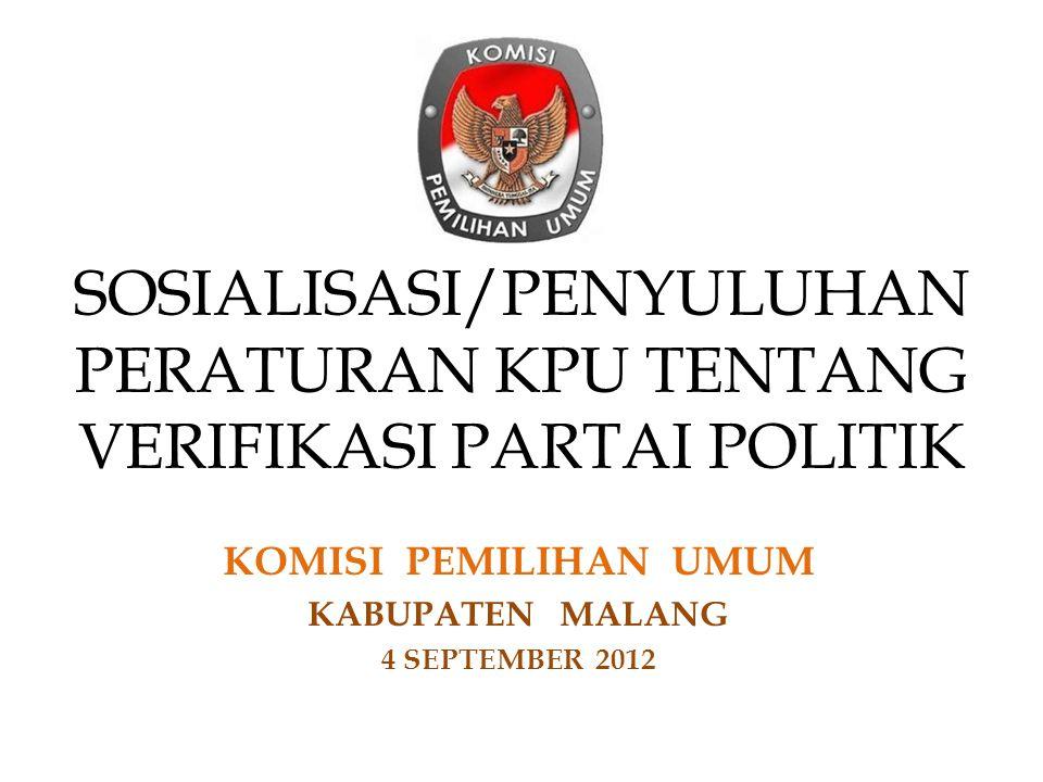 SOSIALISASI/PENYULUHAN PERATURAN KPU TENTANG VERIFIKASI PARTAI POLITIK