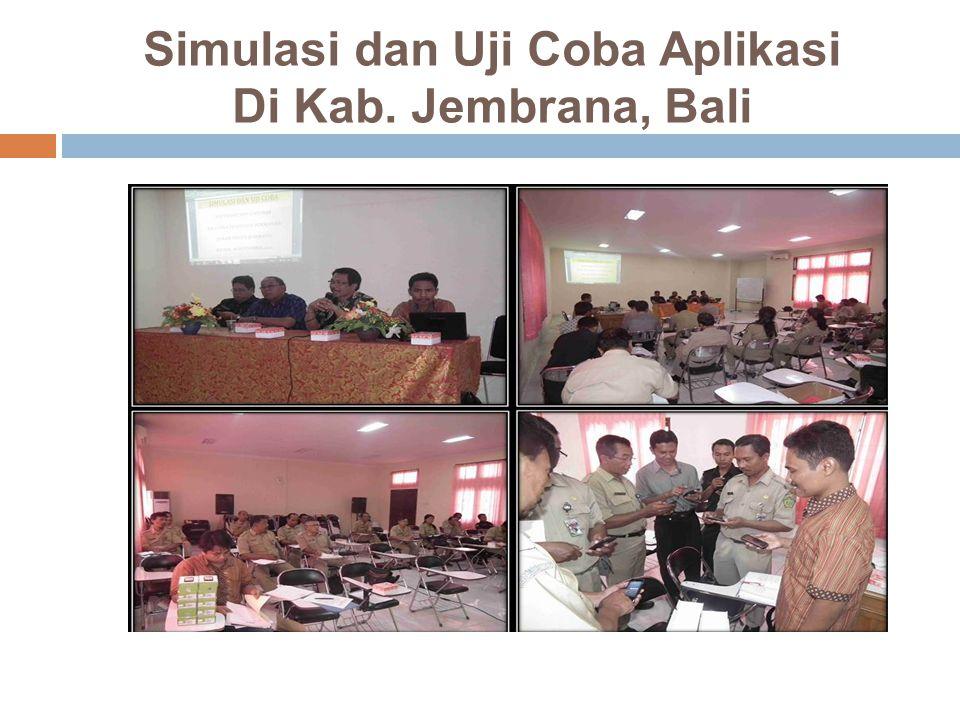 Simulasi dan Uji Coba Aplikasi Di Kab. Jembrana, Bali