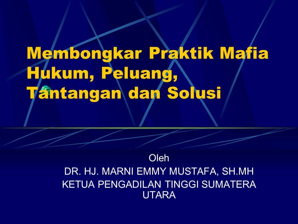 Membongkar Praktik Mafia Hukum, Peluang, Tantangan dan Solusi