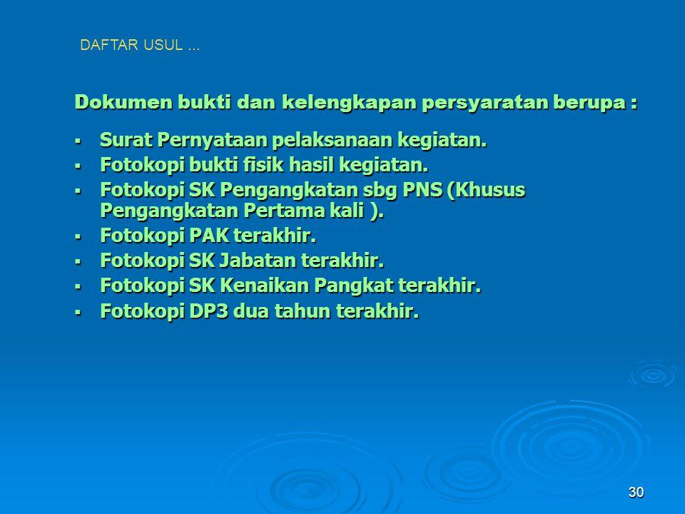 Dokumen bukti dan kelengkapan persyaratan berupa :