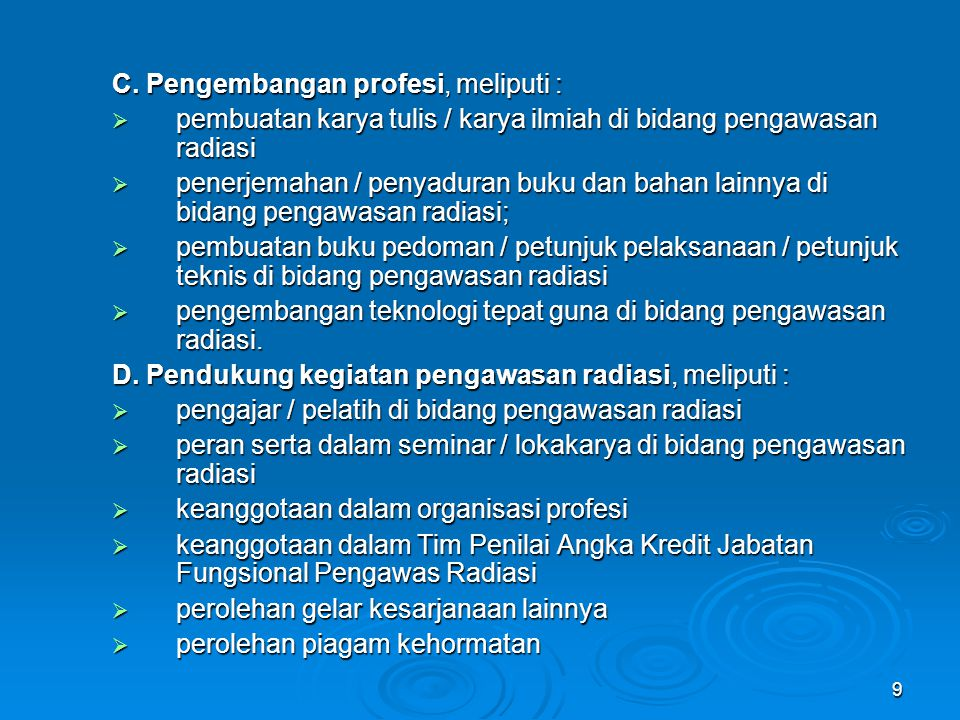 C. Pengembangan profesi, meliputi :