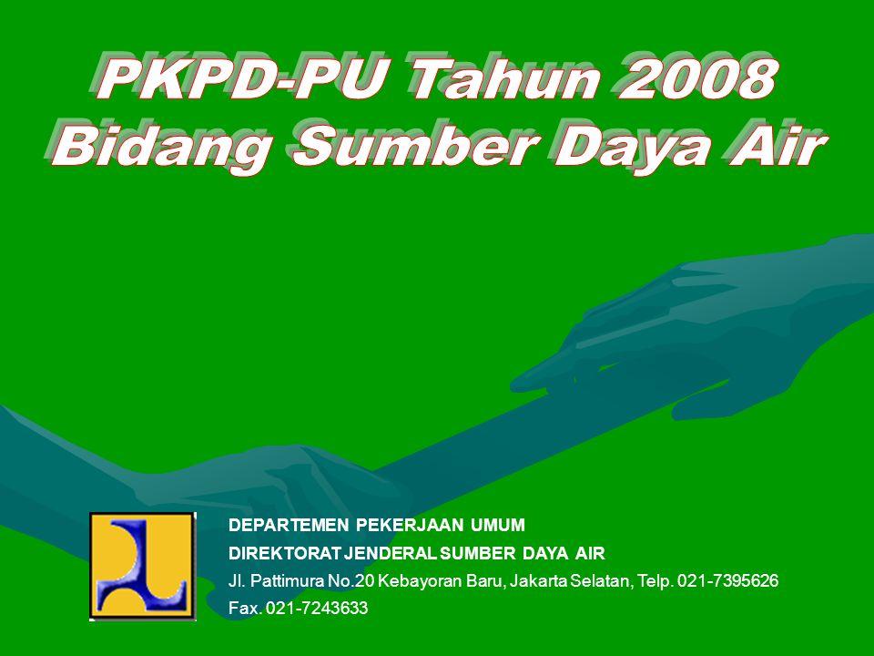 PKPD-PU Tahun 2008 Bidang Sumber Daya Air DEPARTEMEN PEKERJAAN UMUM