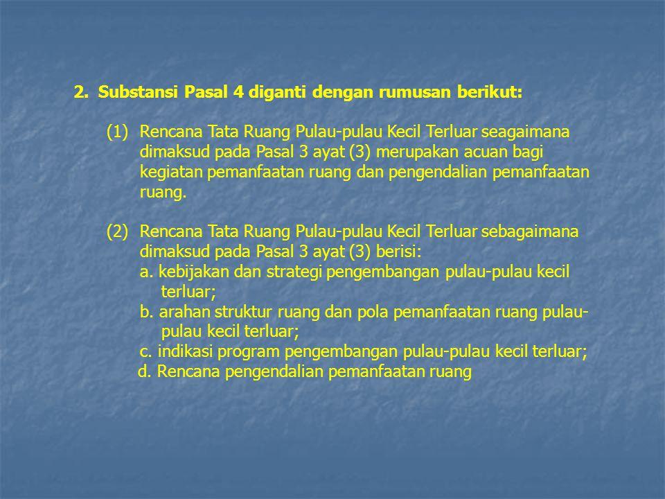 2. Substansi Pasal 4 diganti dengan rumusan berikut: