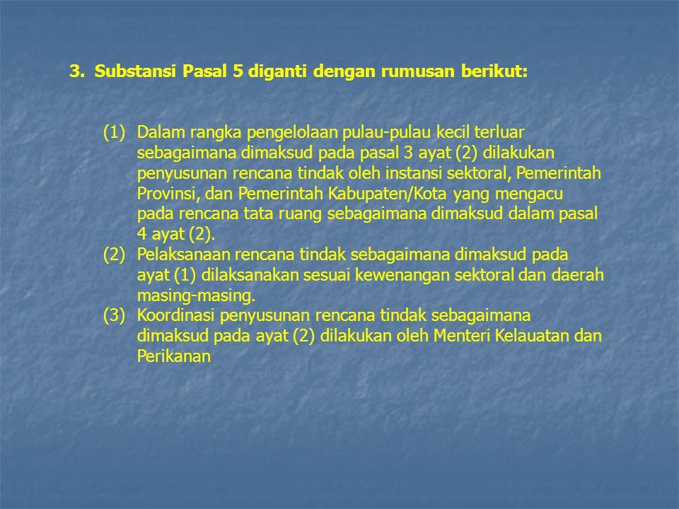 3. Substansi Pasal 5 diganti dengan rumusan berikut: