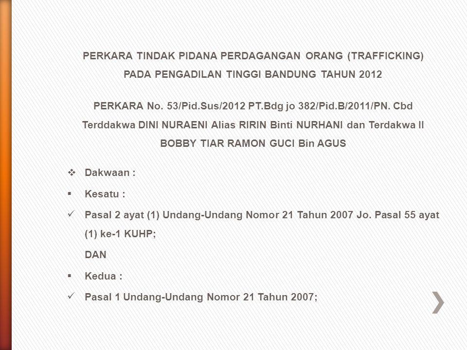 PERKARA TINDAK PIDANA PERDAGANGAN ORANG (TRAFFICKING) PADA PENGADILAN TINGGI BANDUNG TAHUN 2012