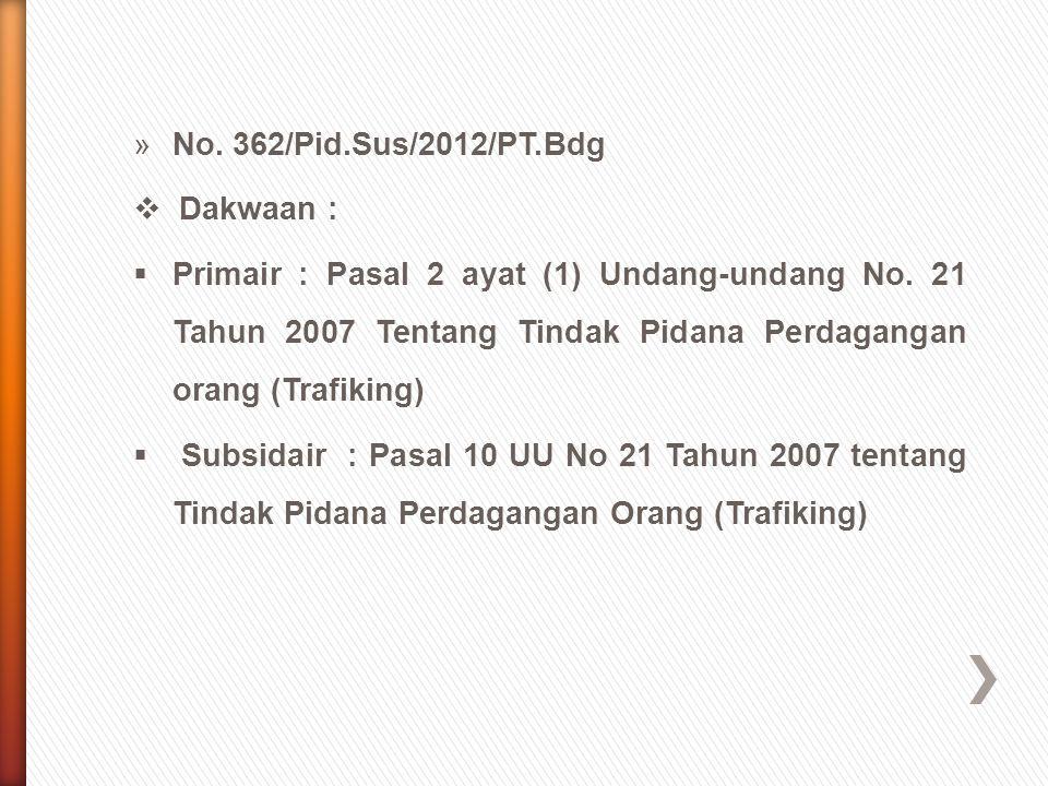 No. 362/Pid.Sus/2012/PT.Bdg Dakwaan :
