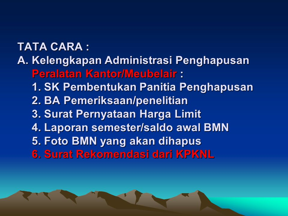 TATA CARA : A. Kelengkapan Administrasi Penghapusan