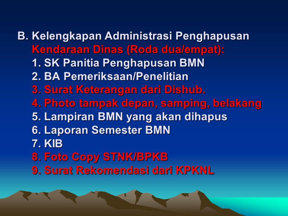 B. Kelengkapan Administrasi Penghapusan