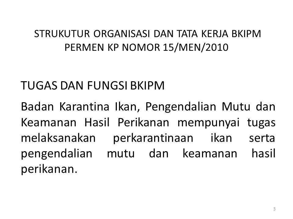 STRUKUTUR ORGANISASI DAN TATA KERJA BKIPM PERMEN KP NOMOR 15/MEN/2010