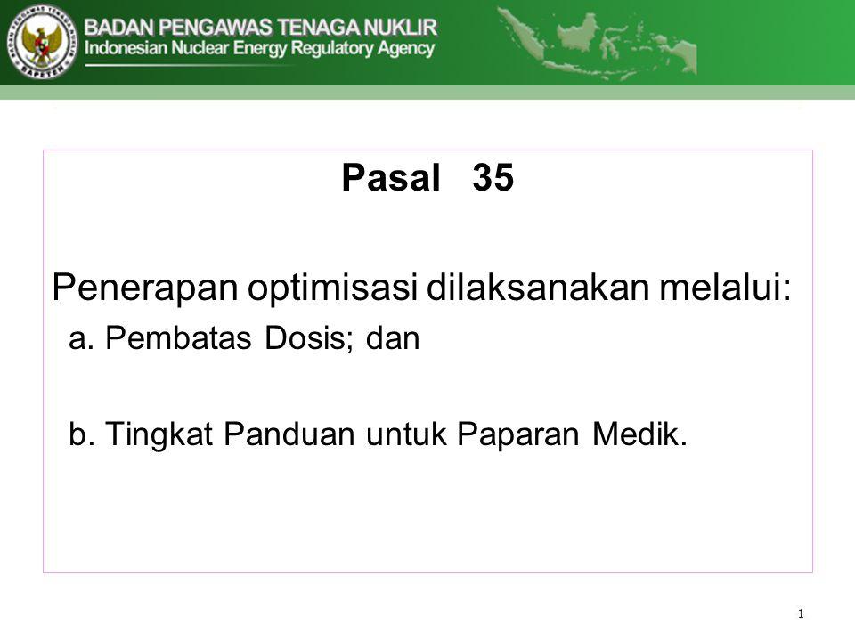 Penerapan optimisasi dilaksanakan melalui: