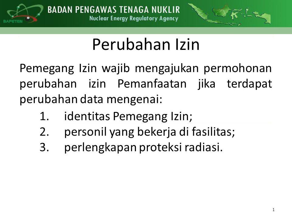 Perubahan Izin Pemegang Izin wajib mengajukan permohonan perubahan izin Pemanfaatan jika terdapat perubahan data mengenai: