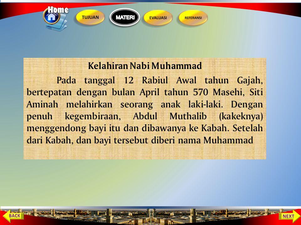 Kelahiran Nabi Muhammad Pada tanggal 12 Rabiul Awal tahun Gajah, bertepatan dengan bulan April tahun 570 Masehi, Siti Aminah melahirkan seorang anak laki-laki.