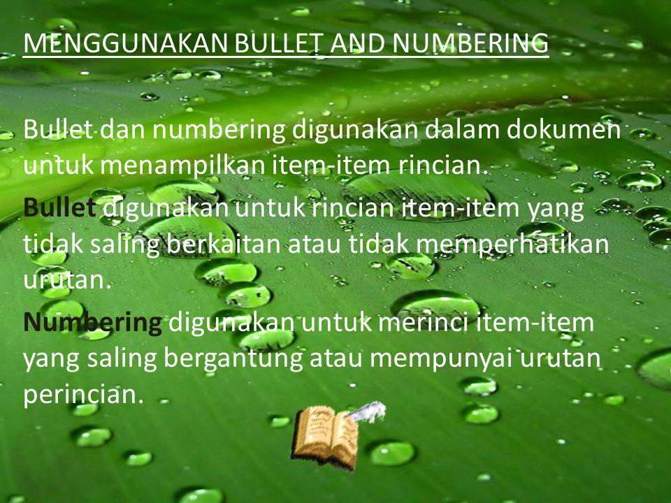 MENGGUNAKAN BULLET AND NUMBERING
