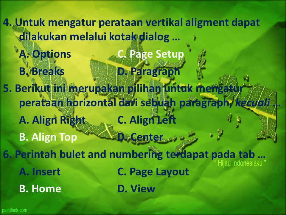 4. Untuk mengatur perataan vertikal aligment dapat dilakukan melalui kotak dialog …