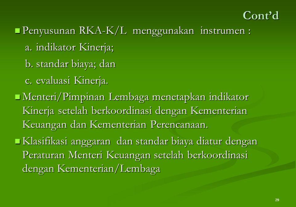 Cont'd Penyusunan RKA-K/L menggunakan instrumen : indikator Kinerja;
