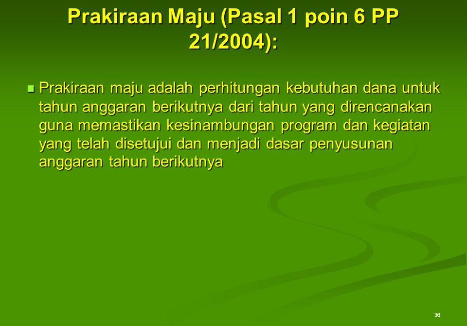 Prakiraan Maju (Pasal 1 poin 6 PP 21/2004):