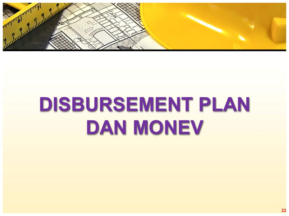 DISBURSEMENT PLAN DAN MONEV