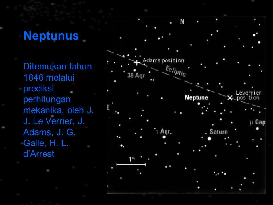 Neptunus Ditemukan tahun 1846 melalui prediksi perhitungan mekanika, oleh J.