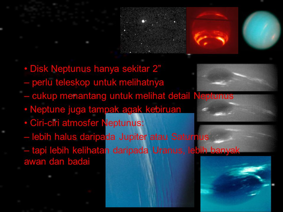 • Disk Neptunus hanya sekitar 2