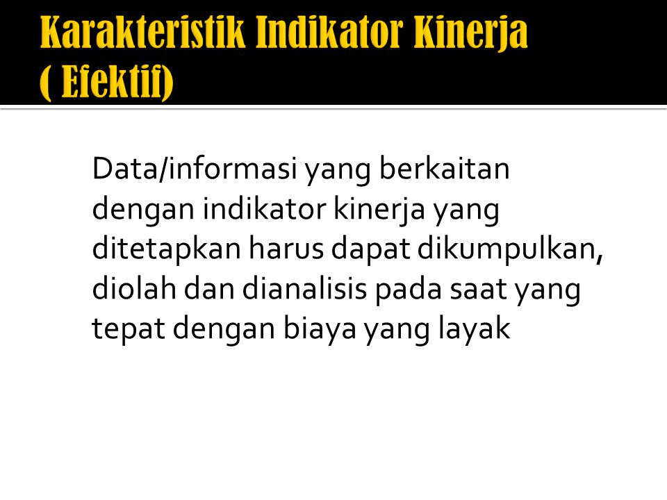Karakteristik Indikator Kinerja ( Efektif)