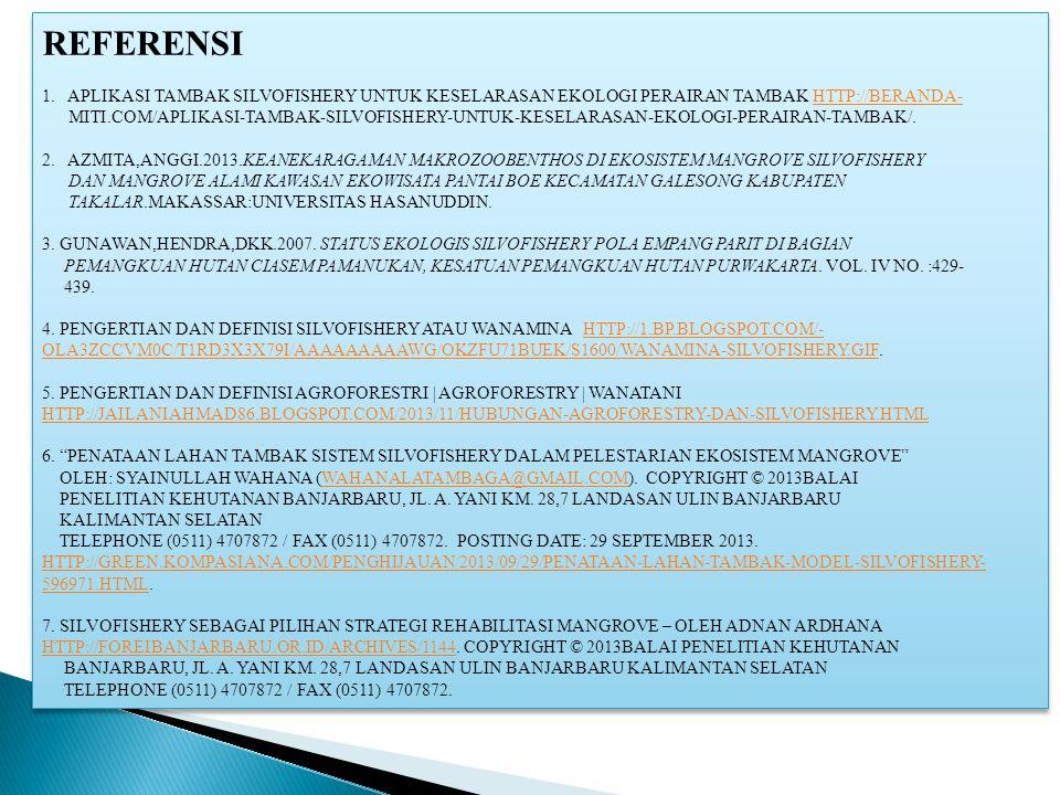 REFERENSI 1. APLIKASI TAMBAK SILVOFISHERY UNTUK KESELARASAN EKOLOGI PERAIRAN TAMBAK HTTP://BERANDA-