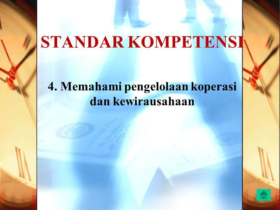 4. Memahami pengelolaan koperasi dan kewirausahaan