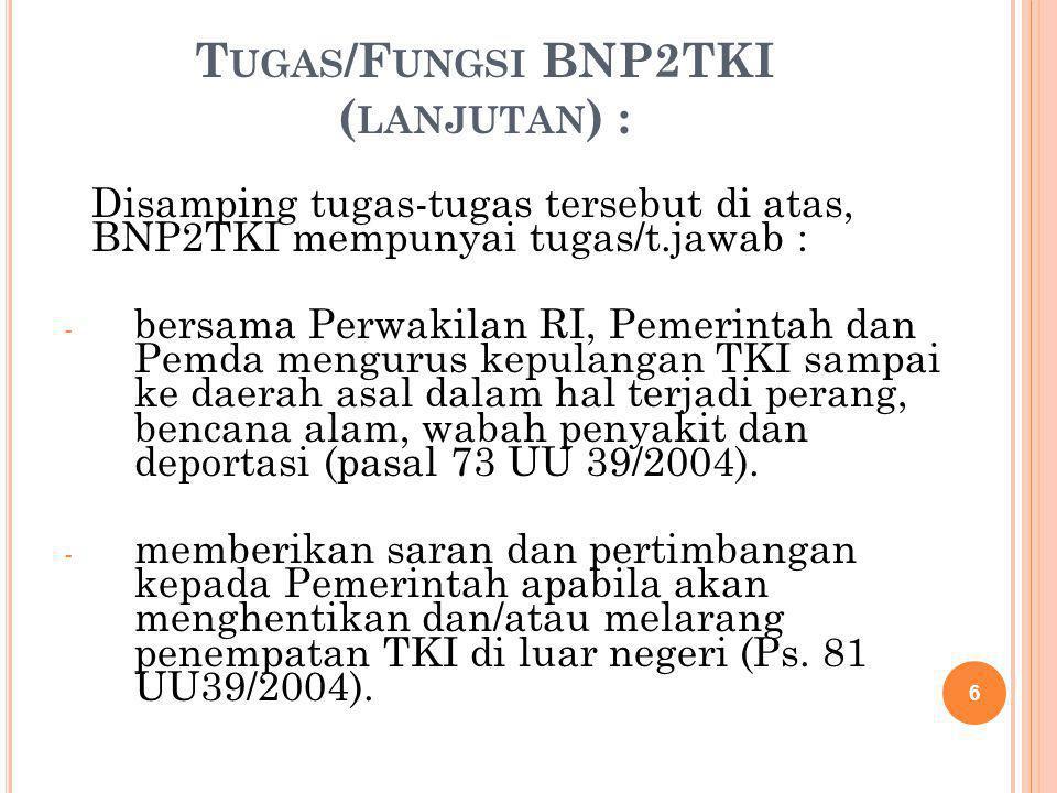 Tugas/Fungsi BNP2TKI (lanjutan) :