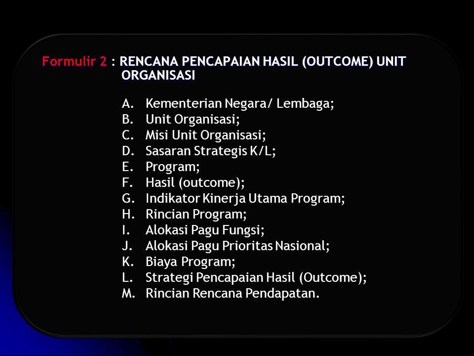 Formulir 2 : RENCANA PENCAPAIAN HASIL (OUTCOME) UNIT ORGANISASI