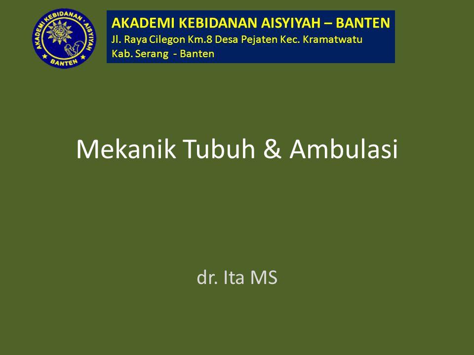 Mekanik Tubuh & Ambulasi