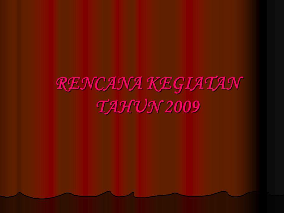 RENCANA KEGIATAN TAHUN 2009